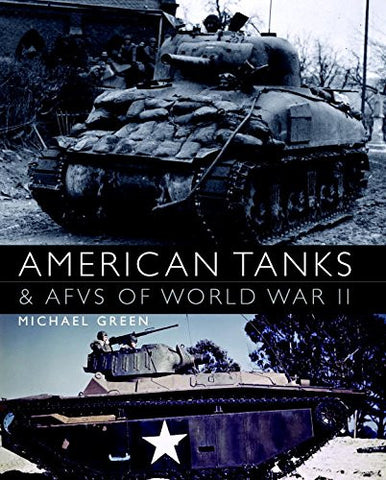 American Tanks and AFVs of World War II (General Military) [Hardcover] by Gre...