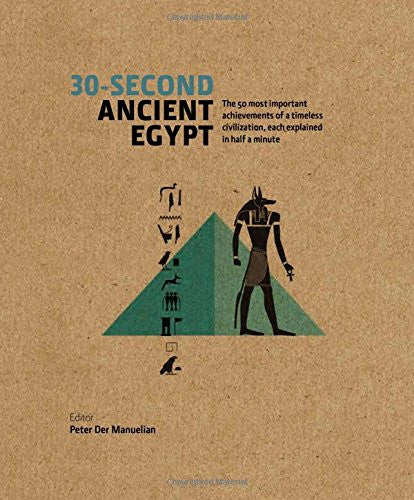 30-second Ancient Egypt: The 50 Most Important Achievements of a Timeless Civ...
