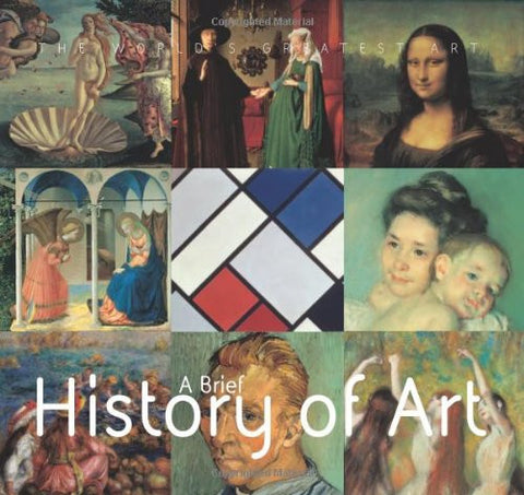 A Brief History of Art (The World's Greatest Art) [Paperback] by .