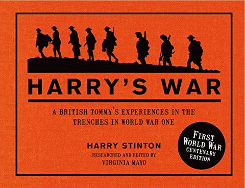 Harry's War: A British Tommy's Experiences in the Trenches in World War One b...