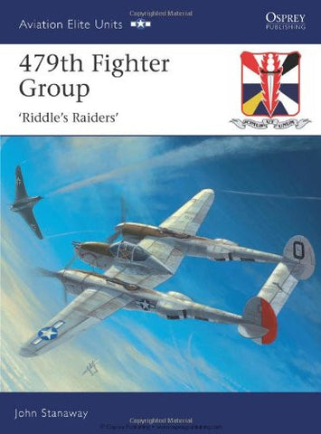 479th Fighter Group: Riddle's Raiders (Aviation Elite Units) [Paperback] by S...