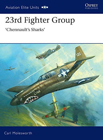 23rd Fighter Group: Chennault's Sharks (Aviation Elite Units) [Paperback] by ...
