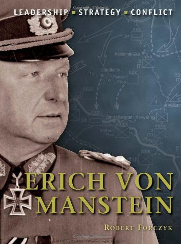 Erich von Manstein: The background, strategies, tactics and battlefield exper...