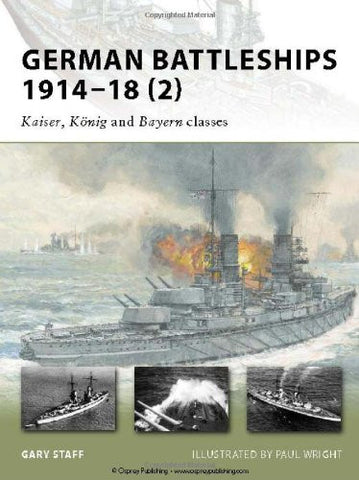 German Battleships 1914-18 (2) (New Vanguard) [Paperback] by Staff, Gary; Wri...