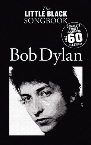 The Little Black Songbook: Bob Dylan- Complete Lyrics & Chords, Over 60 Class...