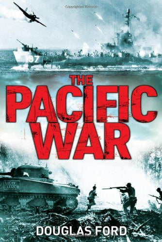 The Pacific War: Clash of Empires in World War II [Hardcover] by Ford, Douglas