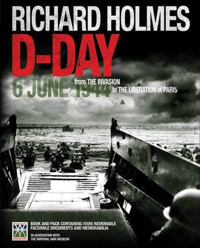 D-Day: 6 June 1944 (Treasures and Experiences Series) by Holmes, Richard