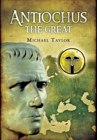 Antiochus The Great [Hardcover] by Taylor, Michael