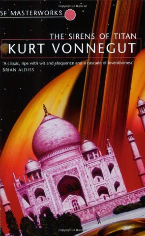 The Sirens of Titan (S.F. Masterworks) by Vonnegut, Kurt