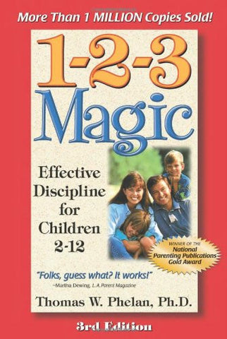 1-2-3 Magic: Effective Discipline for Children 2-12 by Thomas W. Phelan
