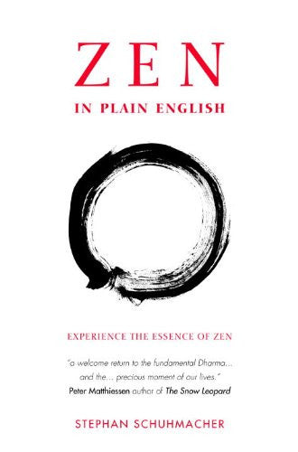 Zen in Plain English: Experience the Essence of Zen by Schuhmacher, Stephan