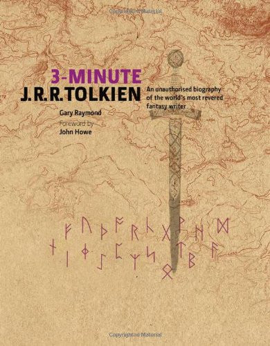 3-Minute JRR Tolkien: A Visual Biography of the World's Most Revered Fantasy ...