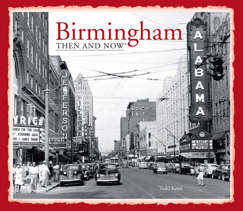 Birmingham: Then and Now? [Hardcover] by Keith, Todd