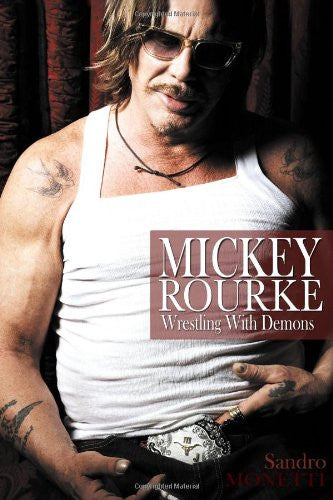 Mickey Rourke: Wrestling with Demons [Paperback] by Monetti, Sandro