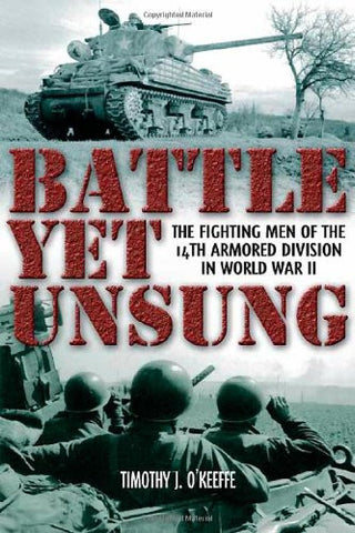 Battle Yet Unsung: The Fighting Men of the 14th Armored Division in World War...