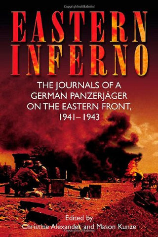 "Eastern Inferno: The Journals of a German Panzerj""ger on the Eastern Front, 1..."