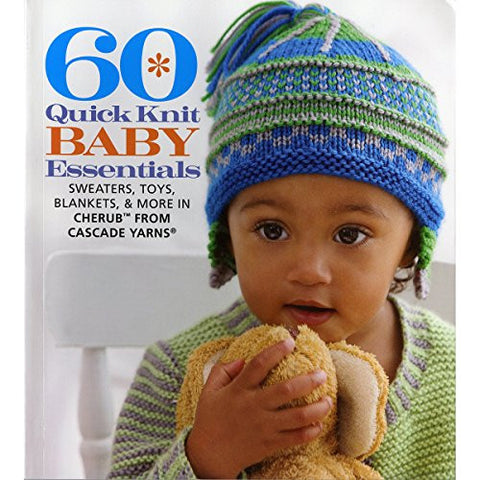 60 Quick Knit Baby Essentials: Sweaters, Toys, Blankets, & More in Cherub? fr...