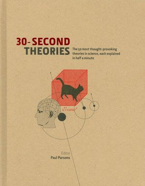 30-Second Theories: The 50 Most Thought-Provoking Theories in Science, Each Explained in Half a Minute