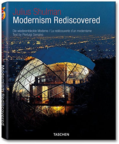 Julius Shulman: Modernism Rediscovered by Serraino, Pierluigi; Shulman, Julius