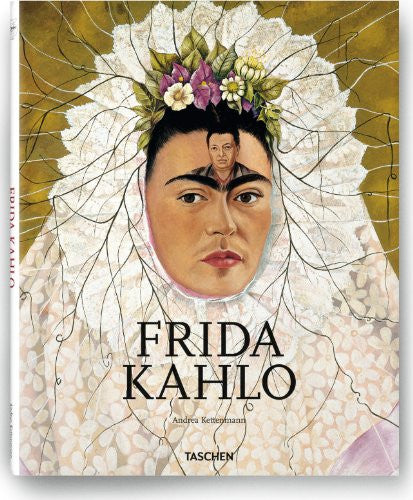Frida Kahlo, 1907-1954: Pain and Passion by Andres Kettenmann