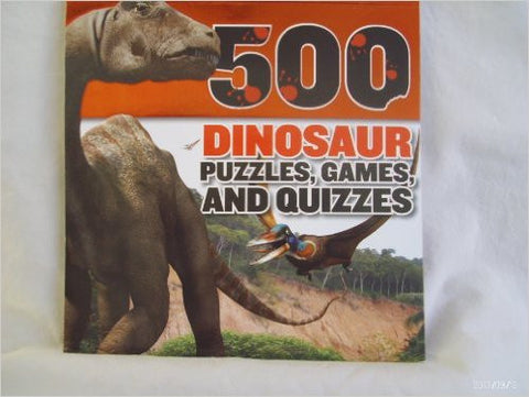 500 Dinosaur Puzzles, Games and Quizzes [Paperback] by Parrragon