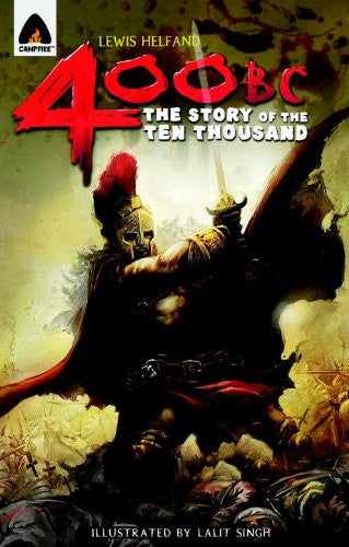 400 BC: The Story of the Ten Thousand: A Graphic Novel (Campfire Graphic Nove...