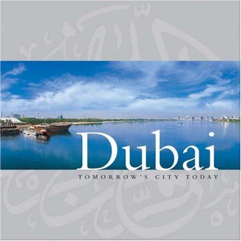 Dubai: Tomorrow's City Today by Explorer Publishing