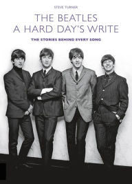 A Hard Day's Write: The Stories Behind Every Beatles Song