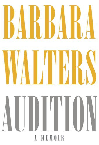 Audition: A Memoir [Bargain Price] by Walters, Barbara