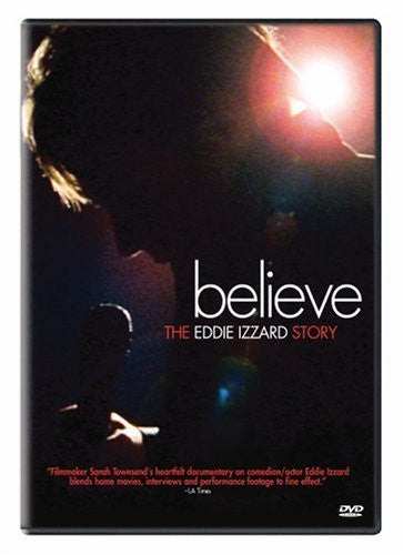 Believe: The Eddie Izzard Story [DVD] (2010) Eddie Izzard; Sarah Townsend
