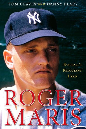 Roger Maris: Baseball's Reluctant Hero [Bargain Price] by Clavin, Tom; Peary,...