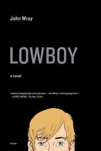 Lowboy: A Novel [Bargain Price] by Wray, John