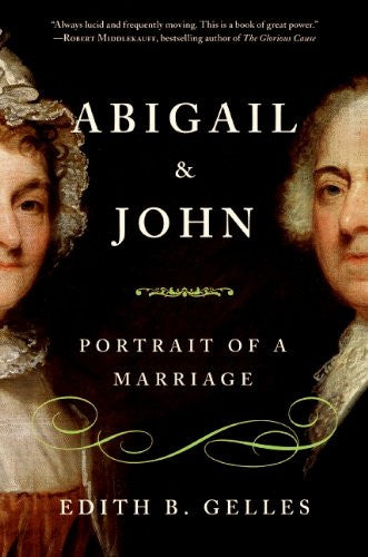 Abigail and John: Portrait of a Marriage [Bargain Price] by Gelles, Edith