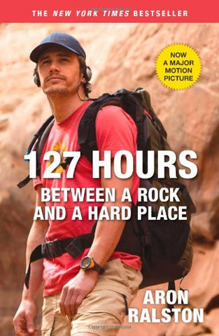 127 Hours: Between a Rock and a Hard Place [Bargain Price] by Ralston, Aron