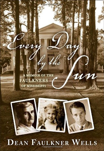 Every Day by the Sun: A Memoir of the Faulkners of Mississippi [Bargain Price...