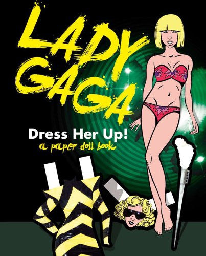Lady Gaga: Dress Her Up!: A Paper Doll Book [Bargain Price] by Shephard, David