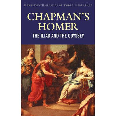 Chapman's Homer: The Iliad and The Odyssey