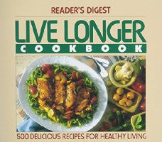 Reader's Digest: Live Longer Cookbook