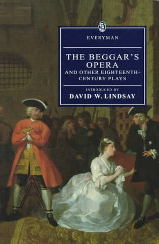 The Beggar's Opera and Other Eighteenth-Century Plays