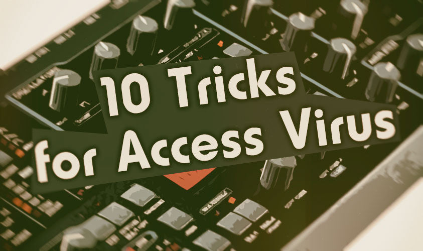 10 Tricks for Access Virus