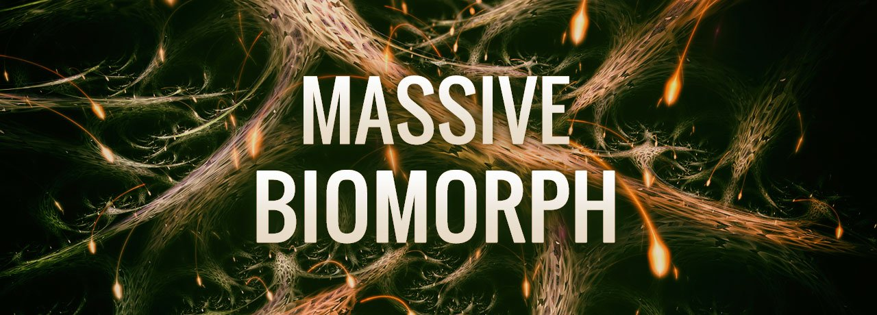 Massive Biomorph