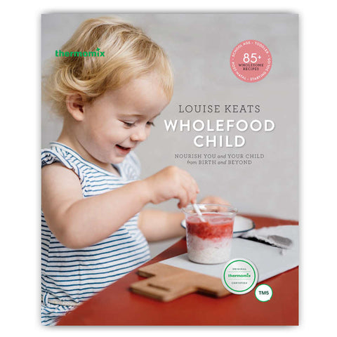 Thermomix Louise Keats Wholefood Child Cookbook