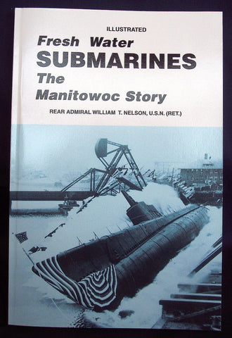 Freshwater Submarines: The Manitowoc Story