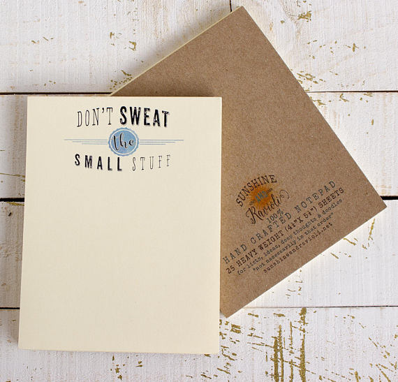 Don't Sweat the Small Stuff Notepad