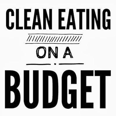 5 Ways To Eat Clean On A Budget