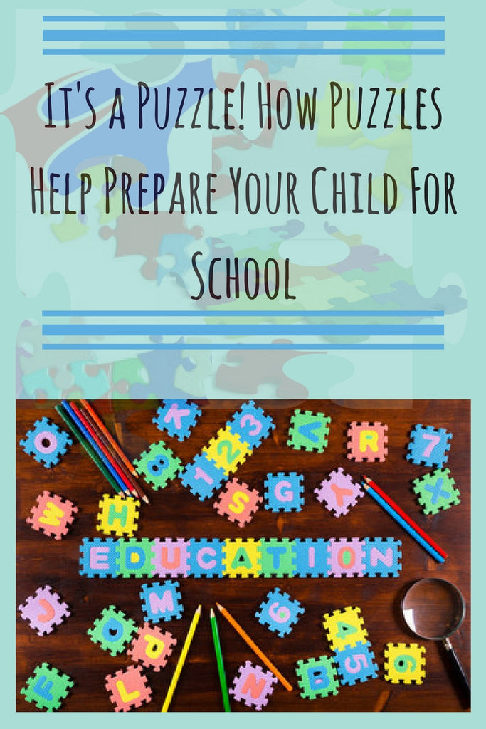 It's a Puzzle! How Puzzles Help Prepare Your Child For School!