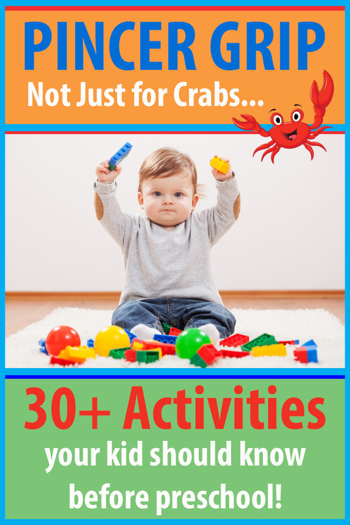 Pincer Grip―Not Just For Crabs! 30+ Activities Your Kid Should Know Before Preschool!