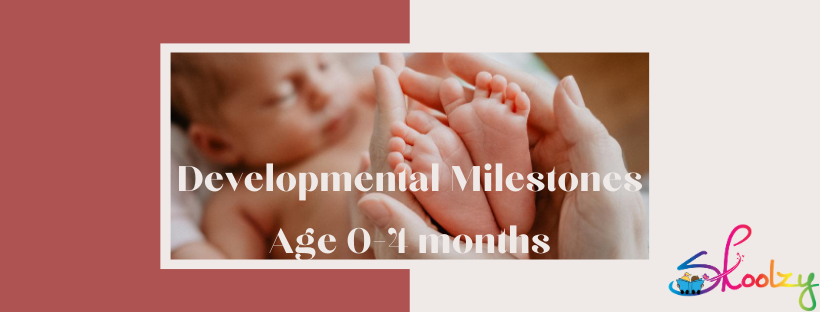 Developmental Milestones 0-4 months