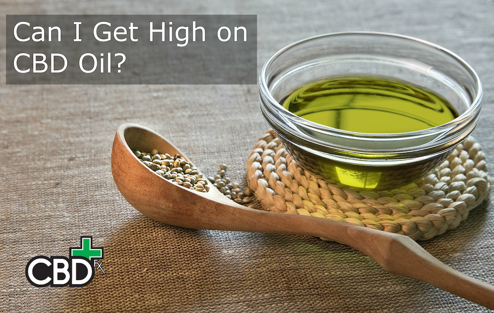 Can I Get High on CBD Oil?