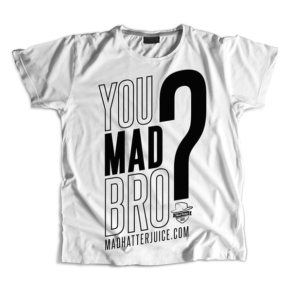 You Mad Bro Mad Hatter T-Shirt